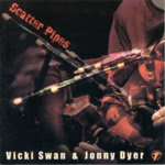 Vicki Swan & Jonny Dyer: Scatter Pipes (WildGoose WGS324CD)