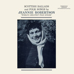 Jeannie Robertson: Scottish Ballads and Folk Songs (Prestige INT 13006)