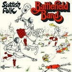 Battlefield Band: Scottish Folk (Arfolk SB 349)