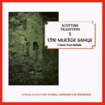 Scottish Tradition Vol. 5: The Muckle Sangs (Greentrax CDTRAX 9005)