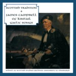 James Campbell of Kintail: Gaelic Songs (Greentrax CDTRAX 9008)