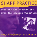 Mary Humphreys and Anahata: Sharp Practice (WildGoose WGS312CD)