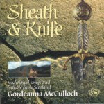 Gordeanna McCulloch: Sheath and Knife (Fellside FECD117)