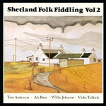 Tom Anderson, Aly Bain: Shetland Folk Fiddling Vol 2 (Topic 12TS379)