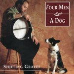 Four Men and a Dog: Shifting Gravel (Special Delivery SPDCD 1047)