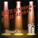 Keith Kendrick & Sylvia Needham: Shine On (WildGoose WGS423CD)