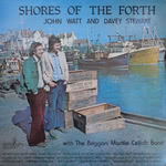 John Watt and Davey Stewart: Shores of the Forth (Springthyme SPR 1002)