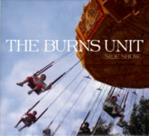 The Burns Unit: Side Show (The Burns Unit TBUCD001)