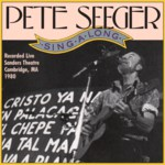 Pete Seeger: Singalong Sanders Theatre, 1980 (Smithsonian Folkways SF 40027/8)