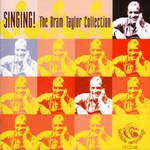 Bram Taylor: Singing! The Bram Taylor Collection (Fellside FECD148)