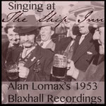 Various: Singing at The Ship Inn (Alan Lomax Archive)