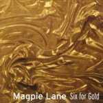 Magpie Lane: Six for Gold (Beautiful Jo BEJOCD-42)