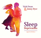 Vicki Swan & Jonny Dyer: Sleep Deprivation (WetFoot WFM200201)