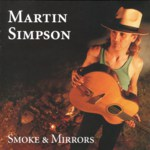 Martin Simpson: Smoke & Mirrors (Thunderbird TBE5001-2)