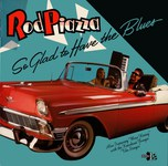 Rod Piazza: So Glad to Have the Blues (Special Delivery SPD 1015)