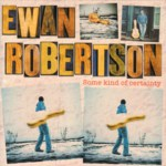 Ewan Robertson: Some Kind of Certainty (Greentrax CDTRAX328)