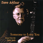 Dave Arthur: Someone to Love You (WildGoose WGS435CD)