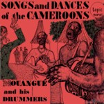 Mouangué and his Drummers: Songs and Dances of the Cameroons (Topic TOP45)