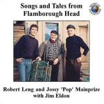 Robert Leng and Jossy 'Pop' Mainprize with Jim Eldon: Songs and Tales from Flamborough Head (Stick SD002)