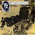 Mary Ann Carolan: Songs from the Irish Tradition (Topic 12TS362)