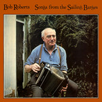 Bob Roberts: Songs from the Sailing Barges (Topic 12TS361)