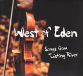 West of Eden: Songs from Twisting River (West of Music WOMCD8)