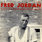 Fred Jordan: Songs of a Shropshire Farm Worker (Topic 12T150)