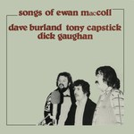 Dave Burland, Tony Capstick, Dick Gaughan: Songs of Ewan MacColl (Rubber RUB 027)