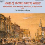 The Mellstock Band: Songs of Thomas Hardy's Wessex (Saydisc CD-SDL 410)
