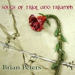 Brian Peters: Songs of Trial and Triumph (Pugwash PUG CD 007)