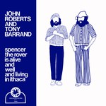 John Roberts & Tony Barrand: Spencer the Rover Is Alive and Well and Living in Ithaca (Swallowtail ST-1)