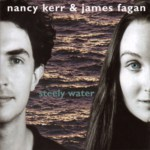 Nancy Kerr & James Fagan: Steely Water (Fellside FE145)