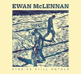 Ewan McLennan: Stories Still Untold (Fellside FECD263)