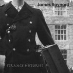 James Raynard: Strange Histories (Unearthed/One Little Indian TPLP 487CD)