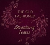 The Old Fashioned: Strawberry Leaves (No Masters NMCD45)