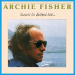 Archie Fisher: Sunsets I've Galloped Into… (Greentrax CDTRAX020)