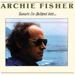 Archie Fisher: Sunsets I've Galloped Into… (Snow Goose SGS 1114)