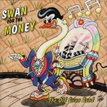 The Old Swan Band: Swan for the Money (WildGoose WGS378CD)