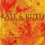 Kate Burke & Ruth Hazleton: Swapping Seasons (Kate Burke & Ruth Hazleton KR003)
