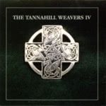 The Tannahill Weavers: Tannahill Weavers IV (Hedera HRCD 104)