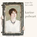 Karine Polwart: Tears for Lot's Wife (Hegri HEGRICD08RP3)