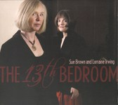 Sue Brown and Lorraine Irwing: The 13<sup>th</sup> Bedroom (RootBeat RBRCD14)