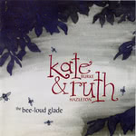 Kate Burke & Ruth Hazleton: The Bee-Loud Glade (Kate Burke & Ruth Hazleton KR001)