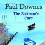 Paul Downes: The Boatman's Cure (WildGoose WGS386CD)