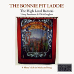 The High Level Ranters with Harry Boardman and Dick Gaughan: The Bonnie Pit Laddie (Topic TSCD486)