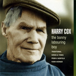 Harry Cox: The Bonny Labouring Boy (Topic TSCD525D)