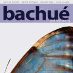 Bachué: The Butterfly (Big Bash BBRCD015)