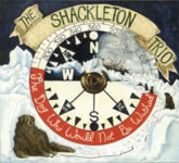 The Dog Who Would Not Be Washed (Shackleton Trio SHACK003)
