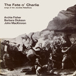 Archie Fisher, Barbara Dickson, John MacKinnon: The Fate o' Charlie (Trailer LER3002)
