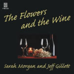 Sarah Morgan and Jeff Gillett: The Flowers and the Wine (Forest Tracks FTM CD1)